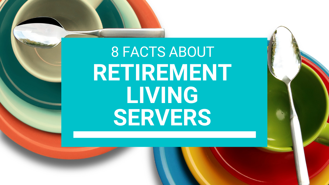 8 Facts About Retirement Living Servers