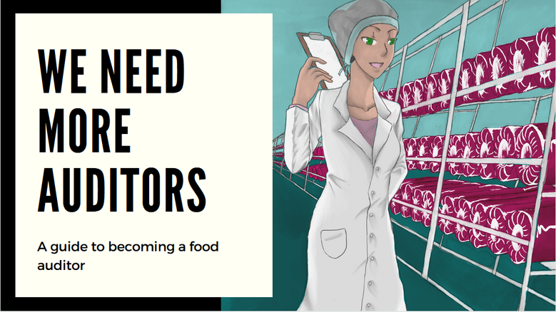 We need more food auditors! – A guide to becoming an auditor