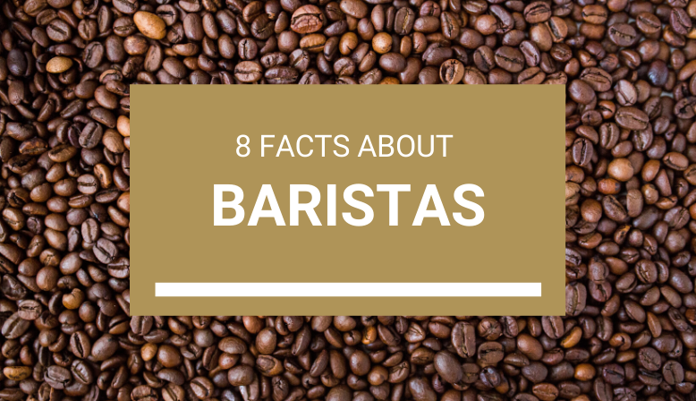 8 Facts About Baristas