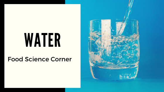 Food Science Corner: The Chemistry of Water