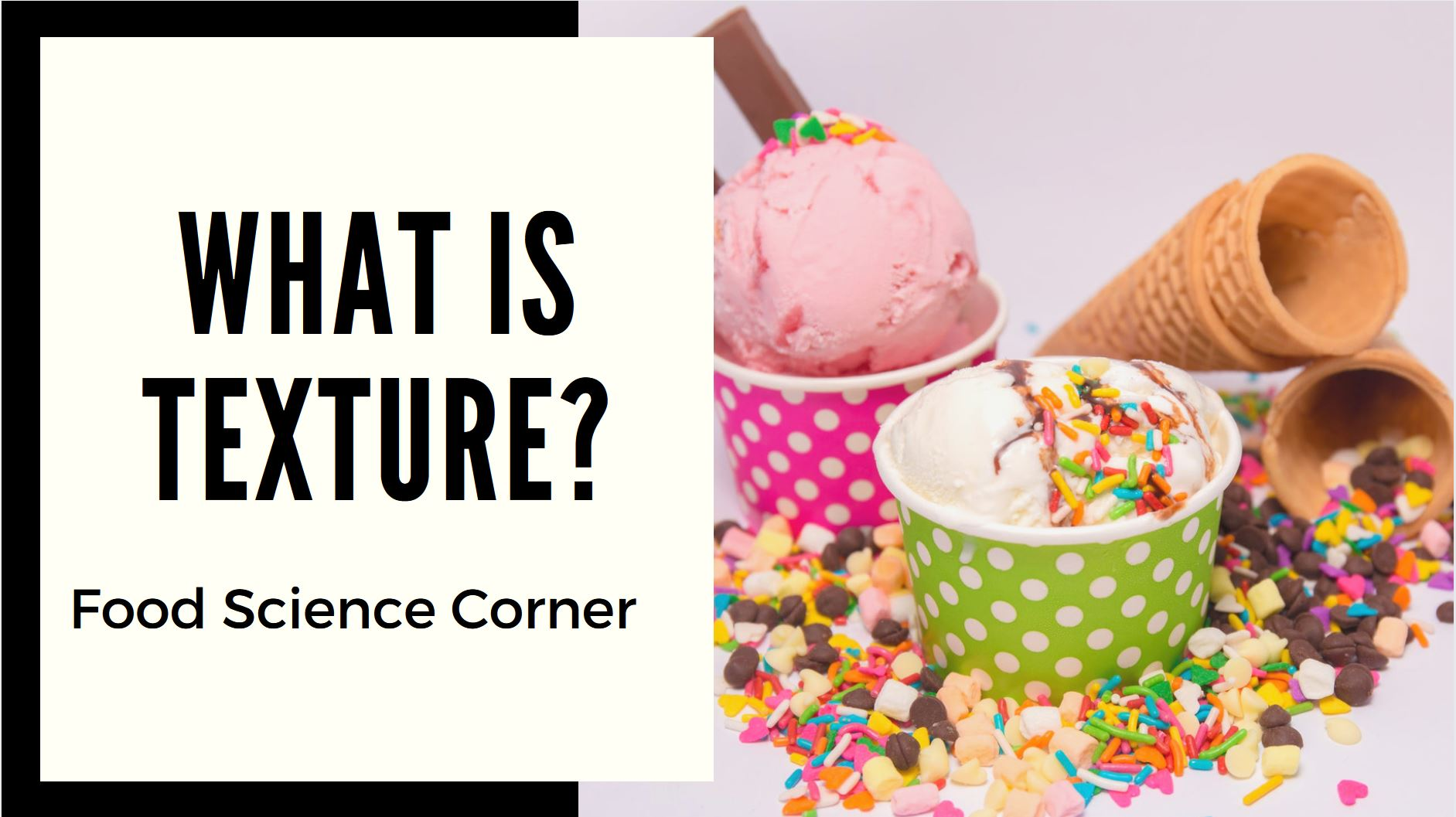 Food Science Corner: What is Texture?
