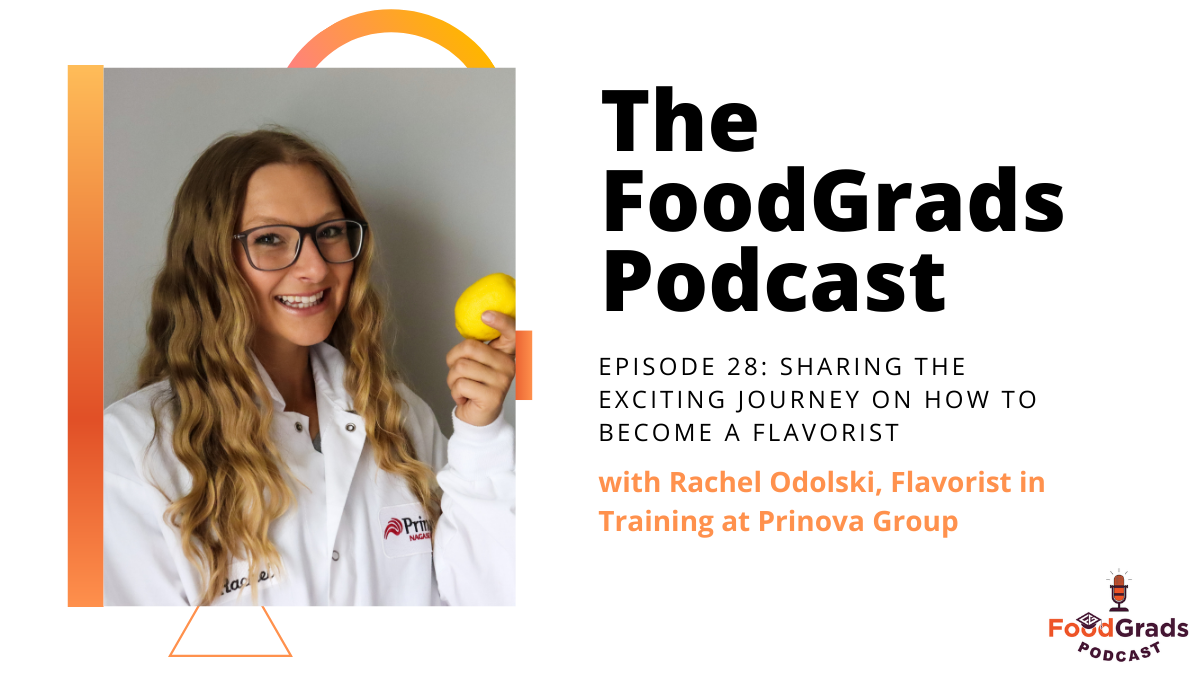 FoodGrads Podcast Ep 28: Sharing the exciting journey on how to become a flavorist with Rachel Odolski, Flavorist in Training at the Prinova Group